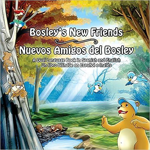 Lataa epub-kirja Bosley's New Friends (Spanish - English): A dual-language book (The Adventures of Bosley Bear) (Volume 5) (Spanish Edition) PDF 1497462053