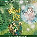 The Road to Oz (Oz Series #5): A Radio Dramatization   L. Frank Baum,Jerry Robbins (dramatization)