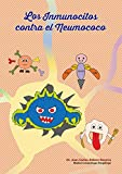 Aprende de manera divertida cómo nuestras células de defensa luchan contra el Neumococo, una bacteria peligrosa que causa millones de muertes en el mundo. ¡Un libro que todo niño y estudiante de medicina debe conocer!