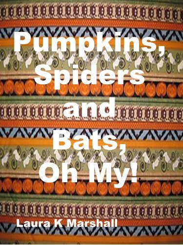 Pumpkins, Spiders and Bats, Oh -