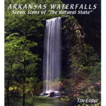 "Arkansas Waterfalls: Scenic Icons of ""The Natural State"""
