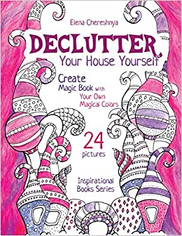Declutter Your House Yourself: Create Magic Book with Your