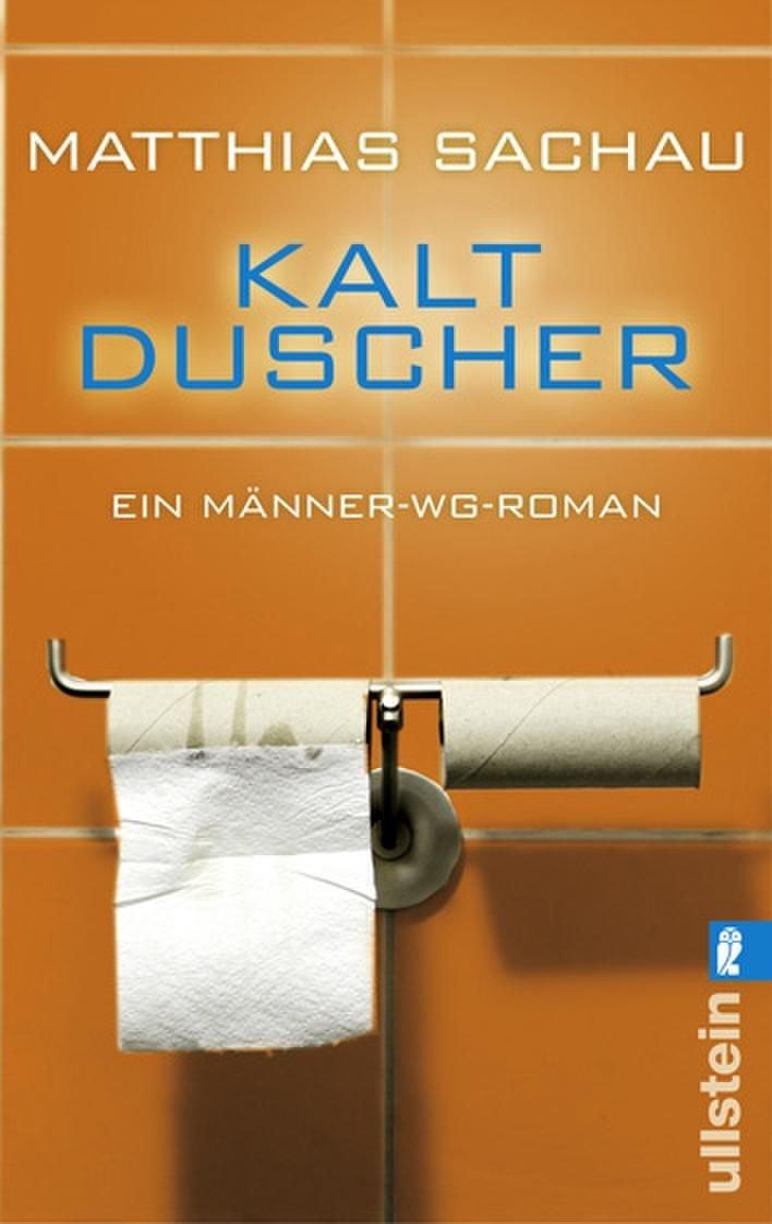 Kaltduscher: Ein Männer-WG-Roman