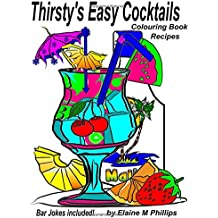 Thirsty's Easy Cocktails Colouring Book: Adult Colouring (Volume 2)