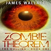 Zombie Theorem: The Culling, Book 1 | James Wallace