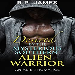 Alien Romance - Desired by the Mysterious Southern Alien Warrior