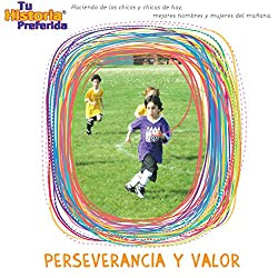 Perseverancia y Valor [Courage and Perseverance (Texto Completo)]