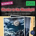 Murder in the Moonlight (PONS Hörkrimi Englisch): Mörderische Hörkrimis zum Englischlernen | Dominic Butler