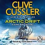 Arctic Drift: Dirk Pitt, Book 20 | Clive Cussler,Dirk Cussler