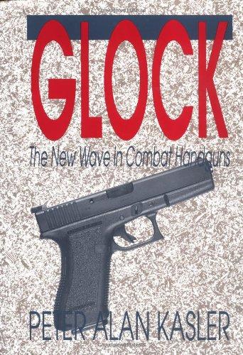 Glock: The New Wave In Combat Handguns (Best Price On 380 Handguns)