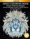 img - for Adult Coloring Book : Stress Relieving Designs Animals, Mandalas, Flowers, Paisley Patterns And So Much More: Coloring Book For Adults book / textbook / text book
