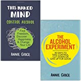 This Naked Mind: Control Alcohol, Find Freedom, Discover Happiness & Change Your Life & The Alcohol Experiment 2 Books…