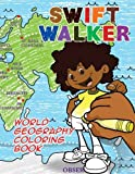 img - for Swift Walker: World Geography Coloring Book: Coloring Books for Kids book / textbook / text book
