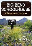 Big Bend Schoolhouse, Pat Seawell, 1457521024