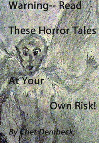 Warning -- Read these Horror Tales at Your Own Risk! Illustrated & - At Own Risk Read Your