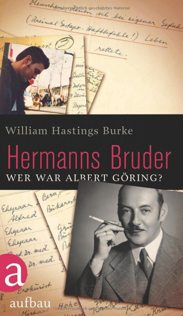 Hermanns Bruder: Wer war Albert Göring?