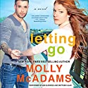 Letting Go: A Novel: Thatch, Book 1 Audiobook by Molly McAdams Narrated by Em Eldridge, Matthew Alan