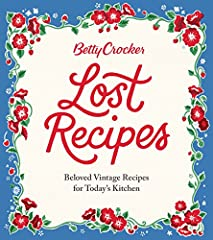 A captivating collection that celebrates the wonderful recipes from the Betty Crocker archives in a package that appeals to the modern cookBetty Crocker Lost Recipes is the ultimate treasure for the most devoted Betty Crocker fans, as well a...