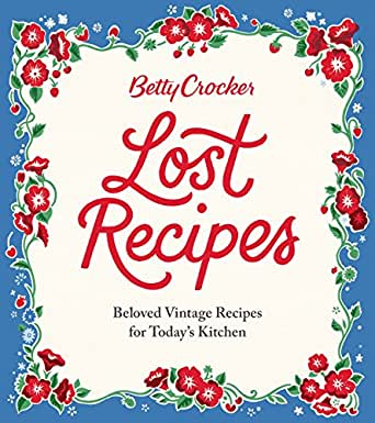 Betty crocker lost recipes beloved vintage recipes for todays print list price 2500 fandeluxe Image collections
