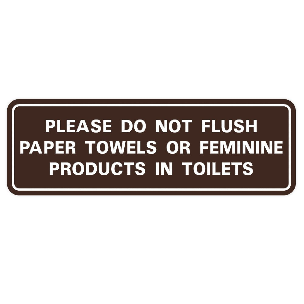 Please Do Not Flush Paper Towels or Feminine Products In Toilets Door / Wall Sign - Dark Brown - Medium