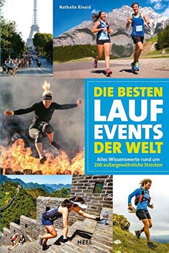 Die besten Lauf-Events der Welt: Alles Wissenswerte rund um 200 außergewöhnliche Strecken