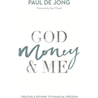 God Money & Me: Creating a pathway to financial freedom
