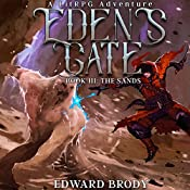 Eden's Gate: The Sands: A LitRPG Adventure, Book 3 | Edward Brody