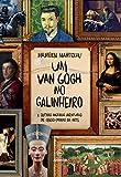 Um Van Gogh no Galinheiro. E Outras Incríveis Aventuras de Obras- Primas da Arte