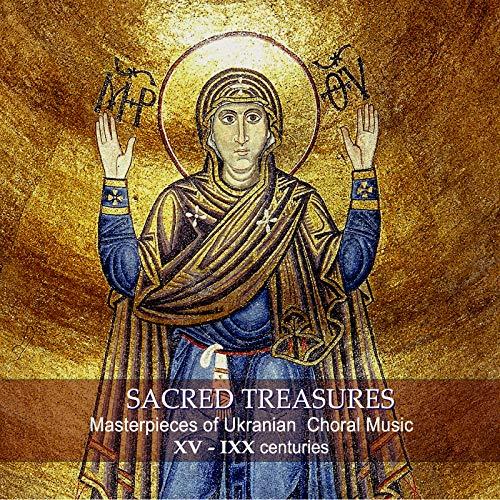 (Sacred Treasures. Masterpieces of Ukrainian Choral Music. XV - IXX centuries (Medieval, Baroque, Classical, Romantic periods ))