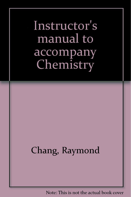 instructor s manual to accompany chemistry raymond chang rh amazon com Raymond Chang MD Raymond Chang Chemistry 10 Edition