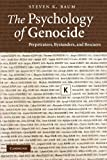 The Psychology of Genocide 1st Edition