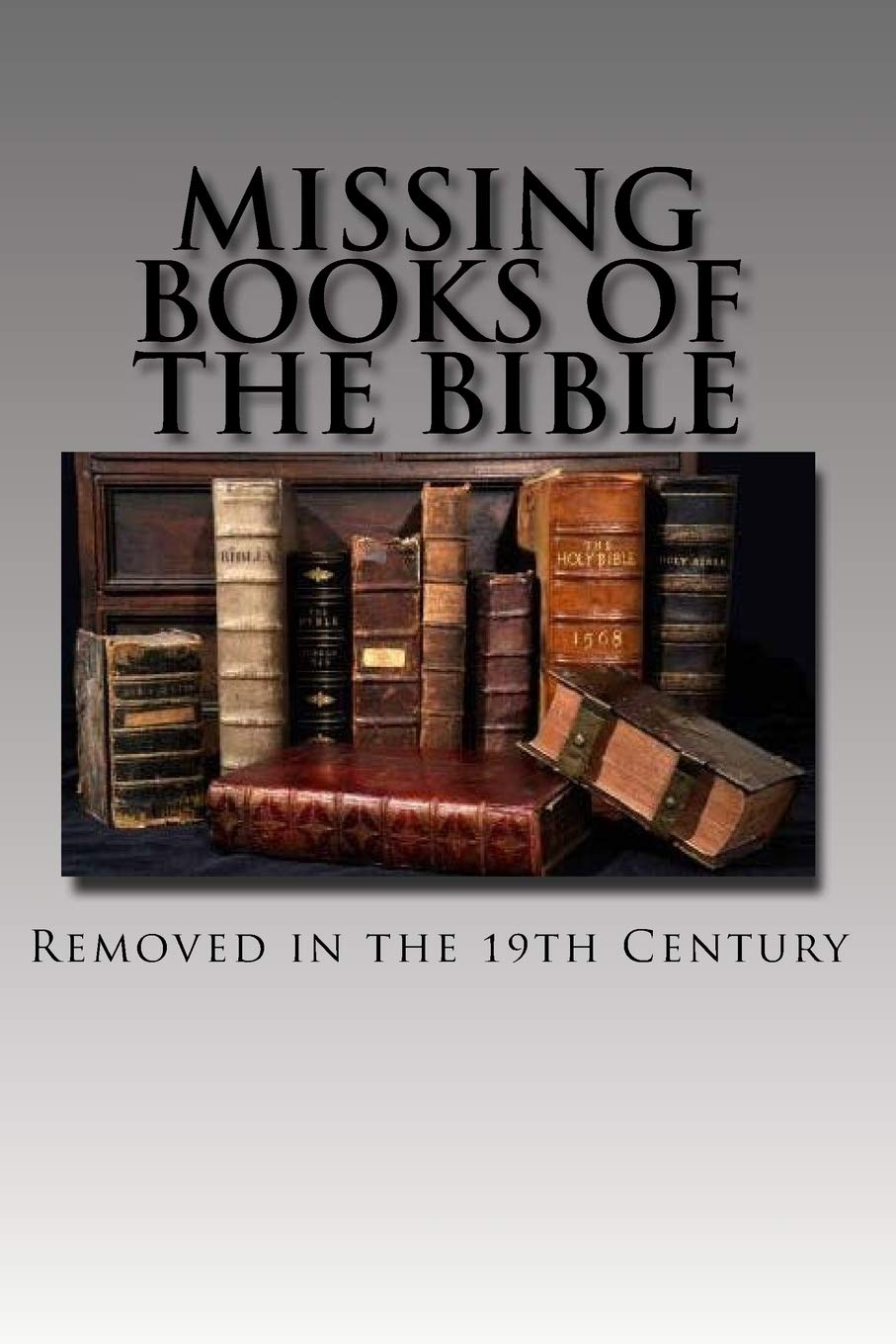 Missing Books of the Bible: Removed in the 19th Century