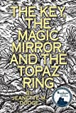 The Key, the Magic Mirror, and the Topaz Ring, Jeanette Dodge, 146623458X