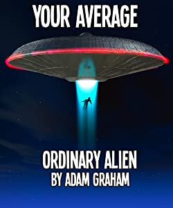 Your Average Ordinary Alien