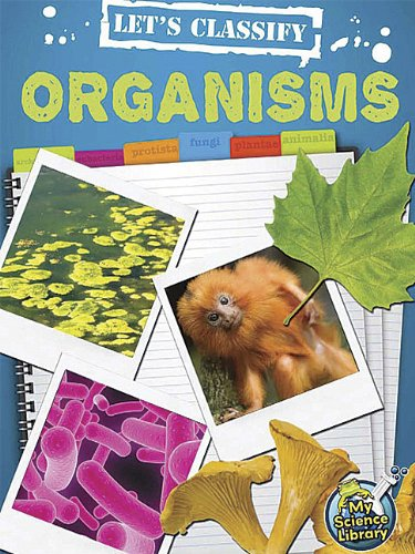 Let's Classify Organisms (My Science Library, Levels 3-4)