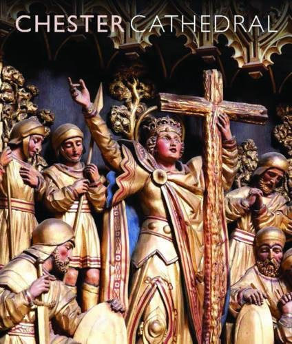 Chester Cathedral: Scala Arts & Heritage Publishers Ltd