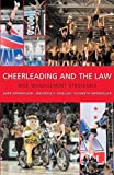 Cheerleading and the Law : Risk Management Strategies, Appenzeller, Herb and Mueller, Frederick, 1594603421