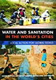 Water and Sanitation in the World's Cities, Un-Habitat, 1844070042