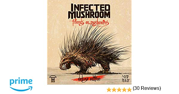 infected mushroom friends on mushrooms deluxe edition amazon