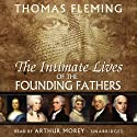 The Intimate Lives of the Founding Fathers Audiobook by Thomas Fleming Narrated by Arthur Morey