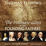 The Intimate Lives of the Founding Fathers | Thomas Fleming