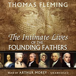 The Intimate Lives of the Founding Fathers Audiobook