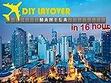 DIY Layover - Manila (MNL)