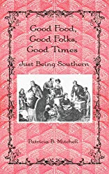 Good Food, Good Folks, Good Times: Just Being Southern