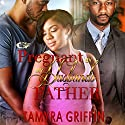 Pregnant by My Husband's Father Audiobook by Tamyra Griffin Narrated by Cee Scott