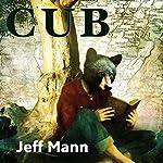 Cub | Jeff Mann