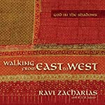 Walking from East to West: God in the Shadows | Ravi Zacharias