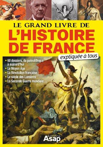 Le Grand Livre De L Histoire De France Explique A Tous French Edition