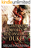 The Governess Comforts the Disconsolate Duke (Regency Romance)