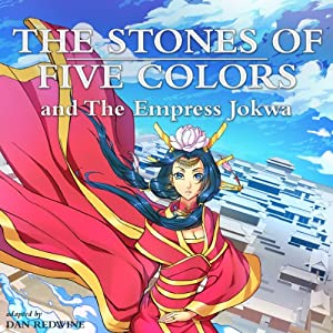 The Stones of Five Colors and the Empress Jokwa Audiobook